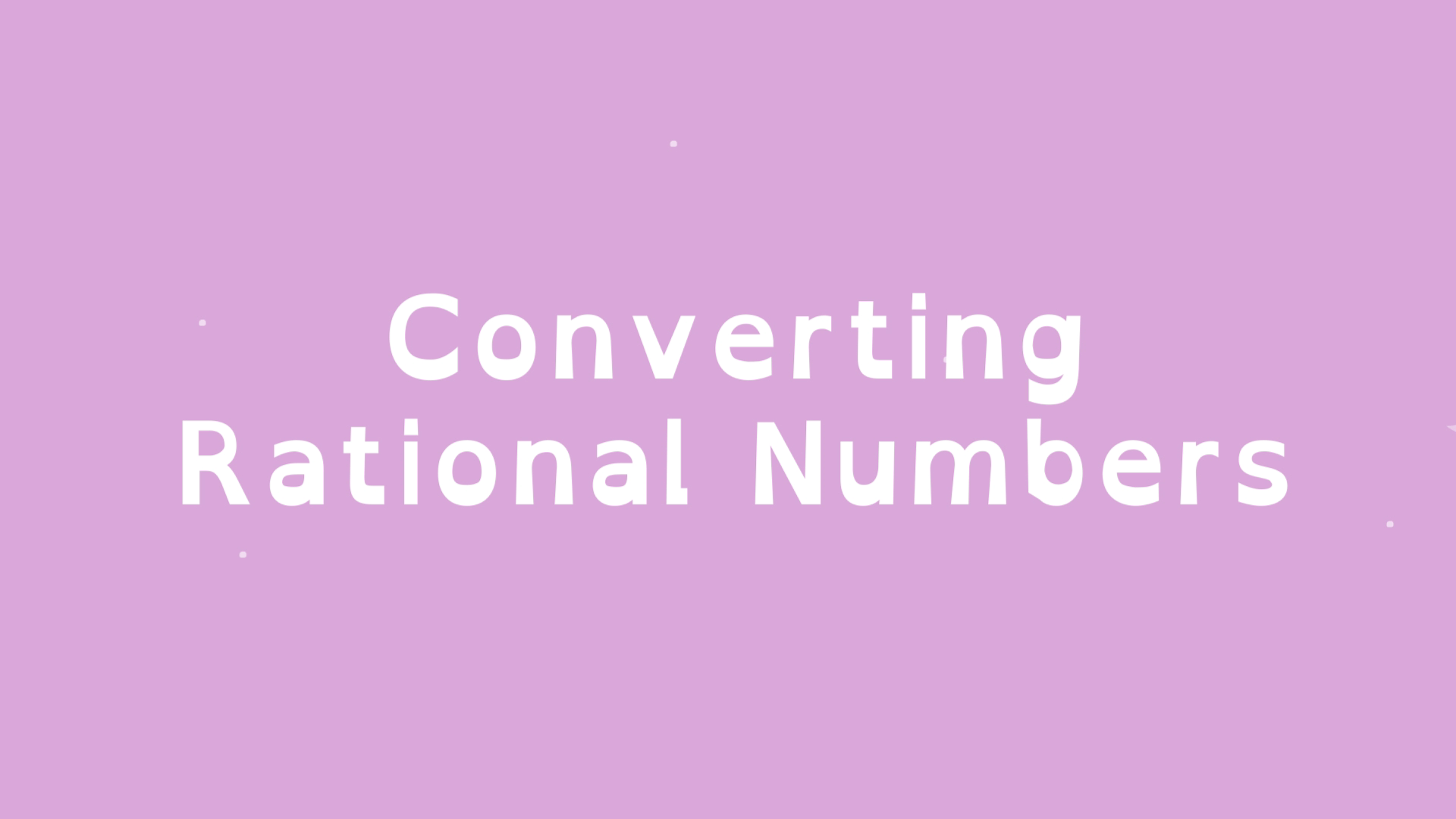 Math Shorts by Planet Nutshell: Converting Rational Numbers ...