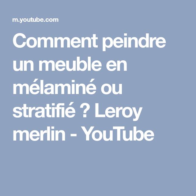 Comment Peindre Un Meuble En Mélaminé Ou Stratifié ? Leroy Merlin   YouTube