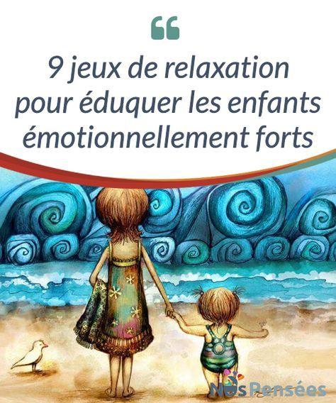9 Jeux De Relaxation Pour Eduquer Les Enfants Emotionnellement Forts A Une Epoque Ou On Utilise Les Tablettes Pour Calmer Les Art Fantaisiste Art Plage Enfant