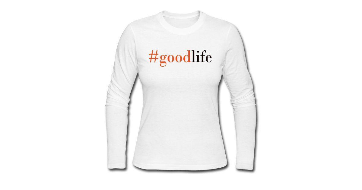 B Merch Shop | #goodlife - Womens Long Sleeve Jersey T-Shirt