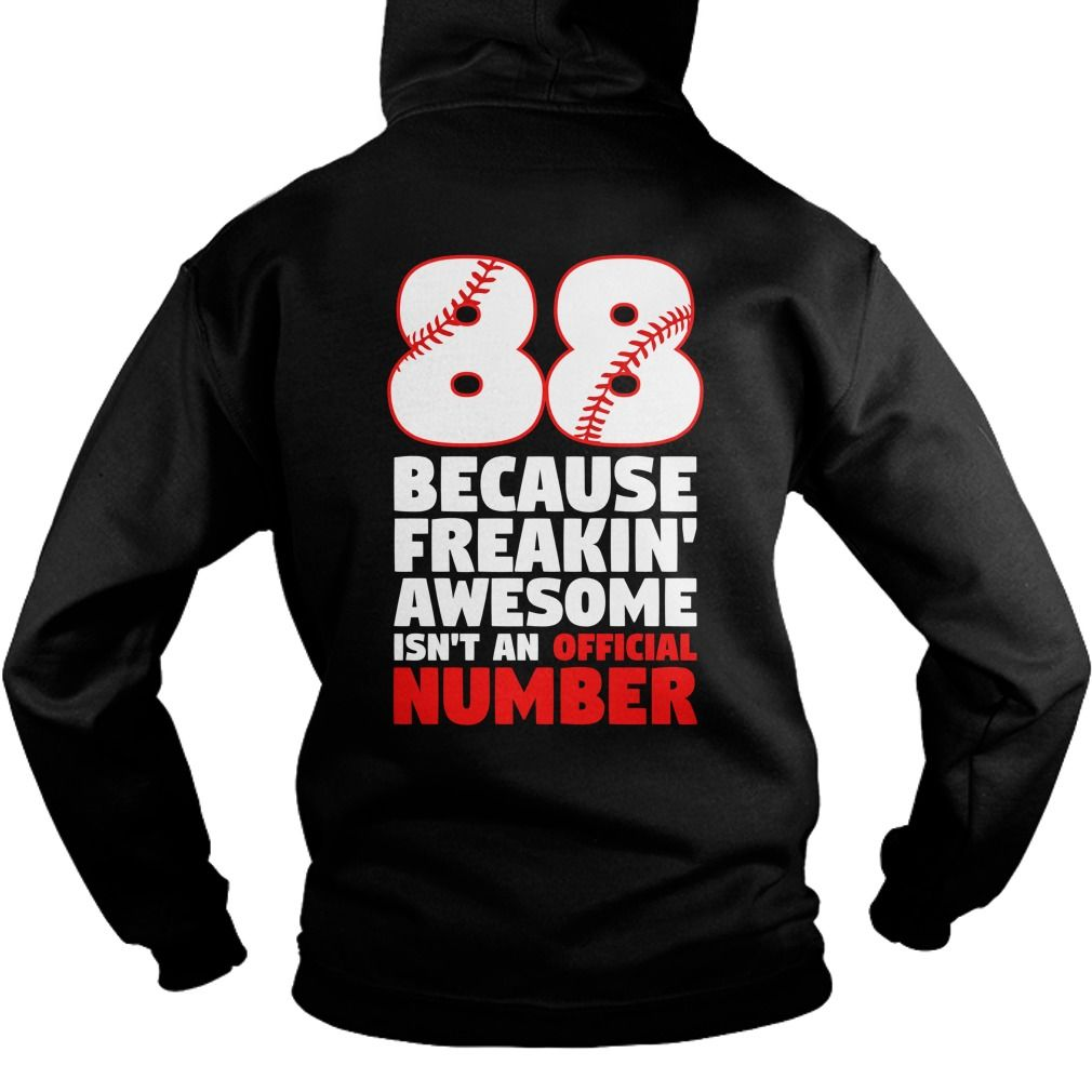 Baseball Because freakin awesome number 88 back T-shirts