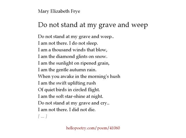 Do Not Stand At My Grave And Weep Weeping Poems Words