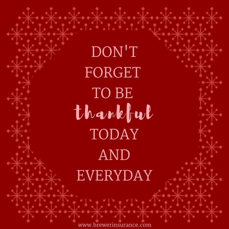 Don T Forget To Be Thankful Today And Everyday Thankfulthursday Thursdaythanks Mountolive Nc Brewercare Business Insurance Insurance Thankful Thursday