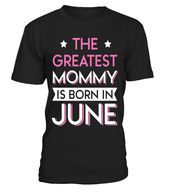 Greatest Mommy Born In June Tshirt Gemini Pride  Special Offer not availab Greatest Mommy Born In June Tshirt Gemini Pride  Special Offer not availab