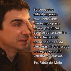 Pe Fábio De Melo Luisa Pinterest Frases Feelings And Lyric