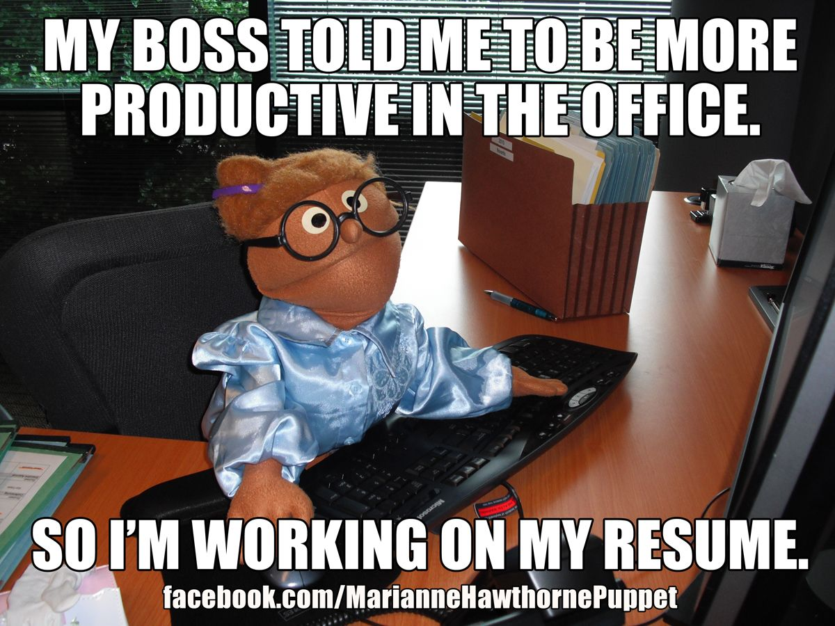 my boss told me to be more productive in the office so i m my boss told me to be more productive in the office so i m