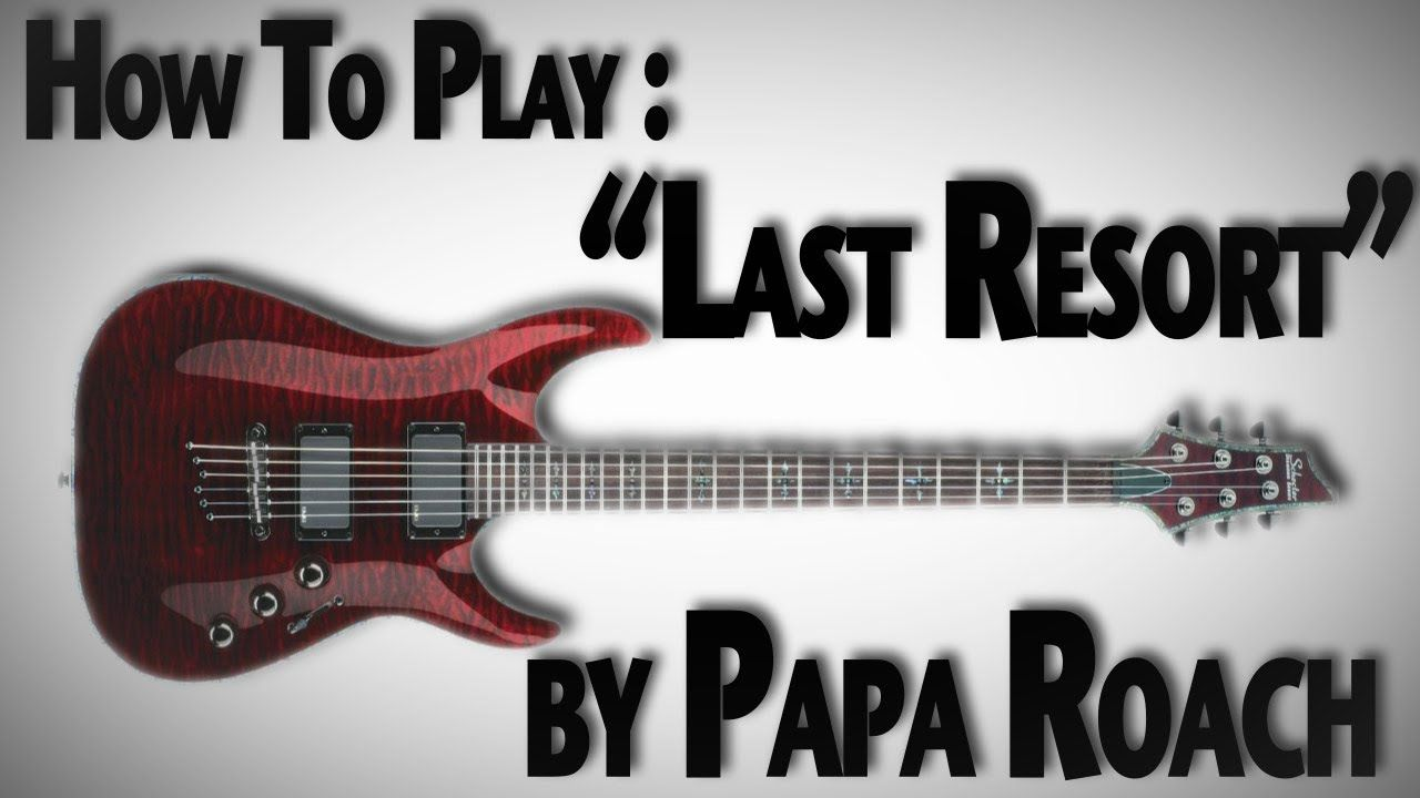 "How to Play ""Last Resort"" by Papa Roach"