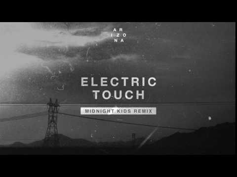 A R I Z O N A Electric Touch Midnight Kids Remix Youtube