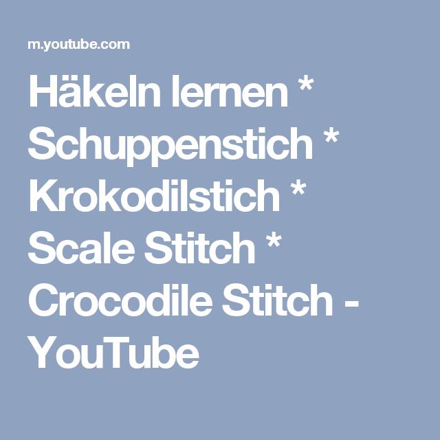 Häkeln lernen * Schuppenstich * Krokodilstich * Scale Stitch * Croc ...