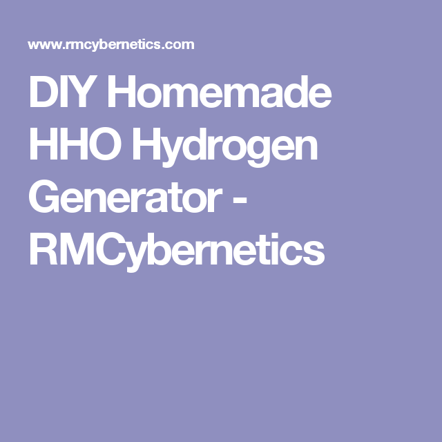 diy homemade hho hydrogen generator rmcybernetics hydrogen rh pinterest com