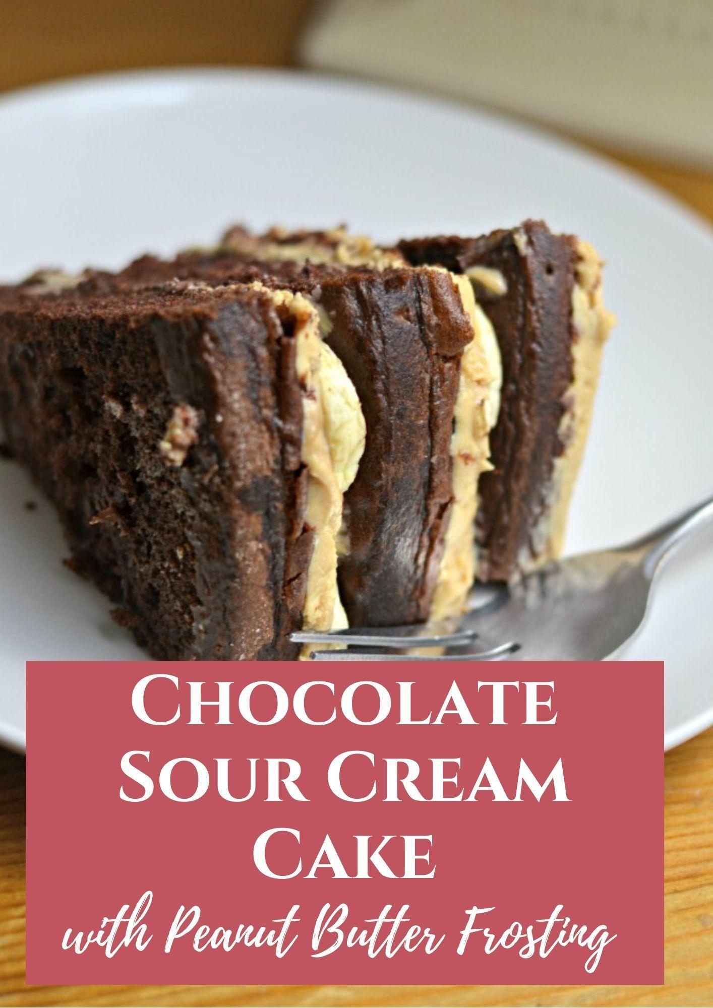 Chocolate Sour Cream Cake With Peanut Butter Frosting In 2020 Sour Cream Cake Sour Cream Chocolate Cake Cream Cake
