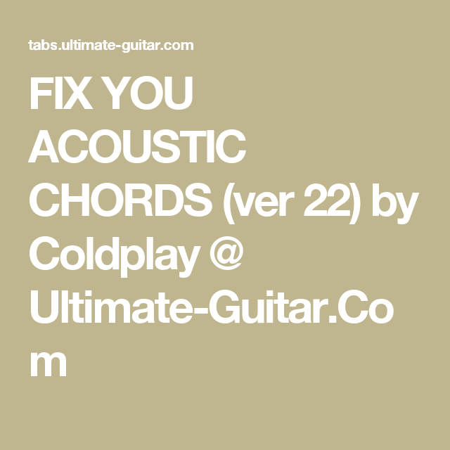 Fix You Acoustic Chords Ver 22 By Coldplay Ultimate Guitar