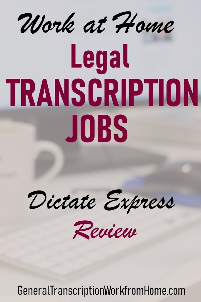 Legal Transcriptionist Legal Editor Jobs From Home At Dictate Express Review In 2020 With Images Working From Home
