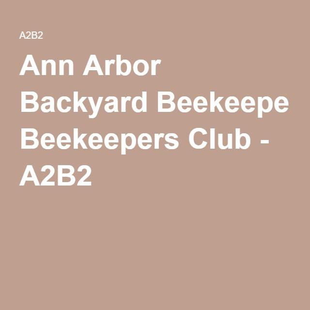 Ann Arbor Backyard Beekeepers Club - A2B2 | Backyard ...