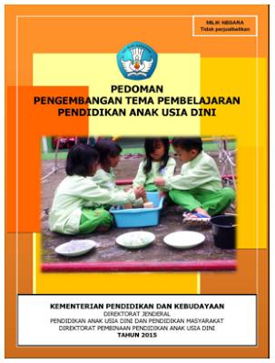 Download Pedoman Pengembangan Tema Pembelajaran Paud Tahun 2015 Kurikulum Pendidikan Anak Usia Dini Pendidikan Anak Anak