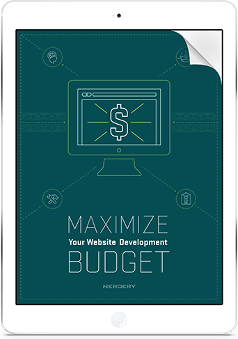 Maximize Your Website Development Budget - A Nerdery Guide