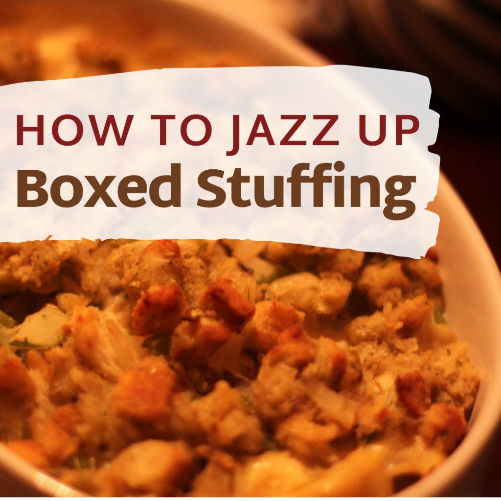 Thanksgiving Stuffing Recipe: How to Jazz Up Boxed