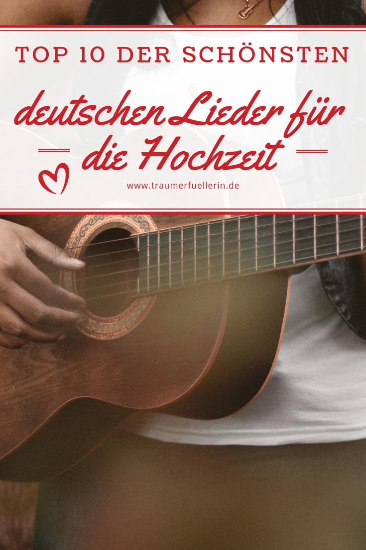 Top 10 Der Schonsten Deutschen Lieder Zur Hochzeit Traumerfullerin Lieder Hochzeit Hochzeitsmesse Hochzeit