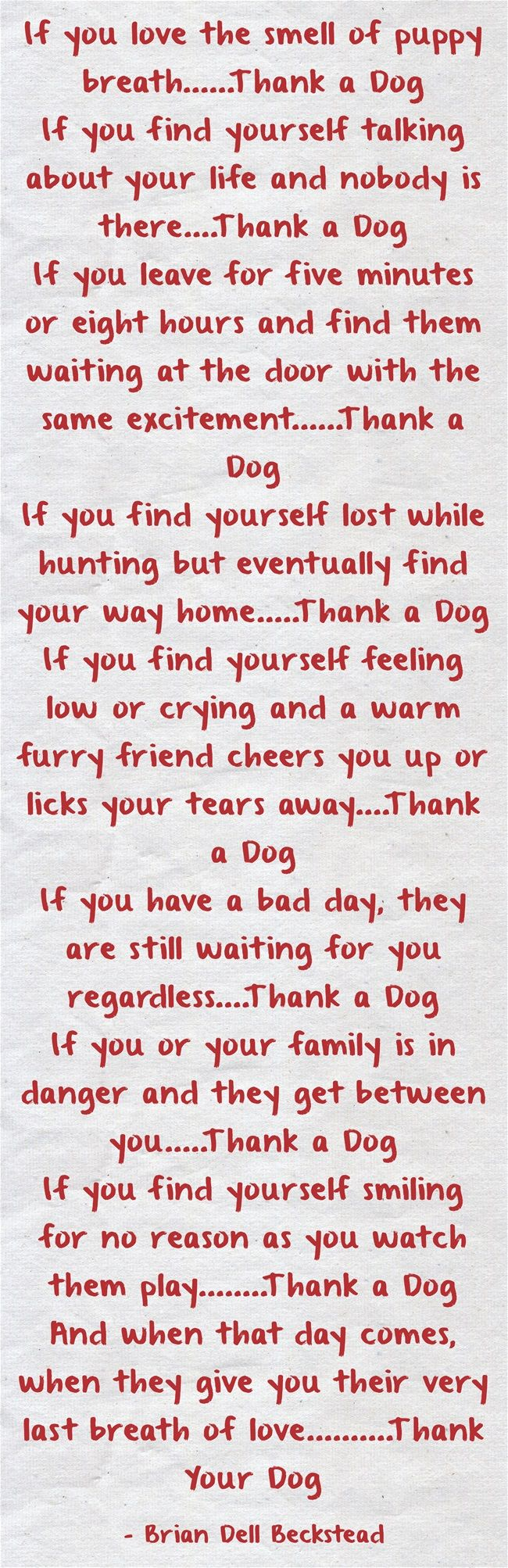 If you love the smell of puppy breath......Thank a Dog If you...