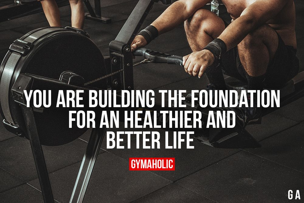 You Are Building The Foundation For An Healthier And Better Life More Motiv Fitness Motivation Quotes Fitness Inspiration Quotes Fitness Motivation Pictures