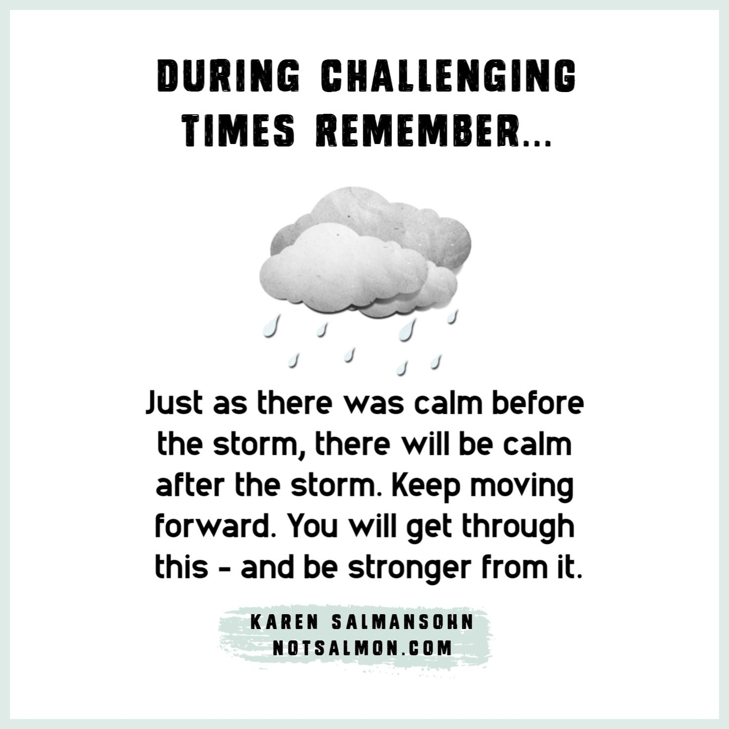 A Positive Perspective On Challenging Times Karen Salmansohn Cute Quotes Healing Quotes Positive Quotes