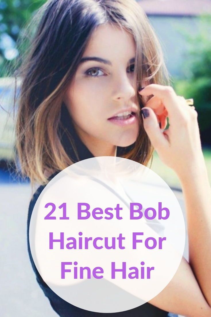 Haircut Styles For Long Thin Hair: 21 Cute And Sexy Bob Hairstyles For Fine Hair To Make Some