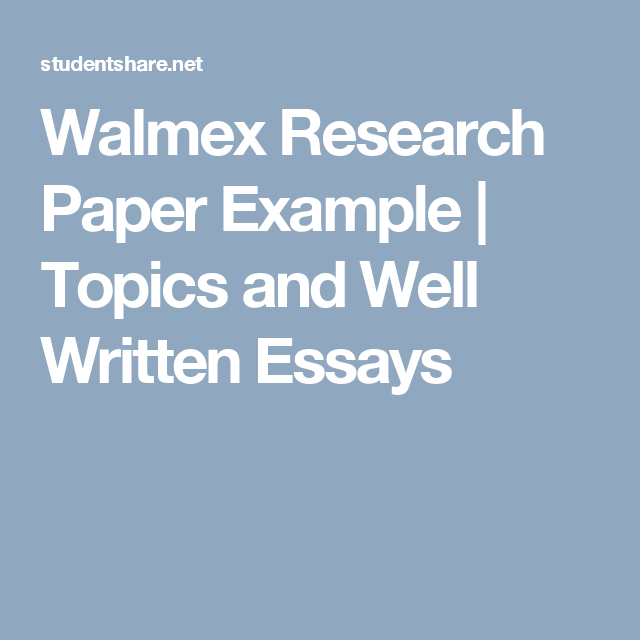 walmex research paper example topics and well written essays