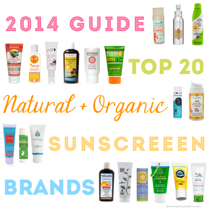 2014 Safe Sunscreen Guide | Top 20 Natural + Organic Brands to Try - The Glamorganic Goddess