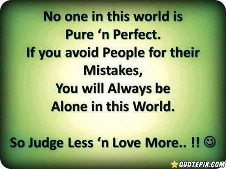 No One In This World Is Perfect Perfection Quotes Wisdom Quotes Wisdom Quotes Life
