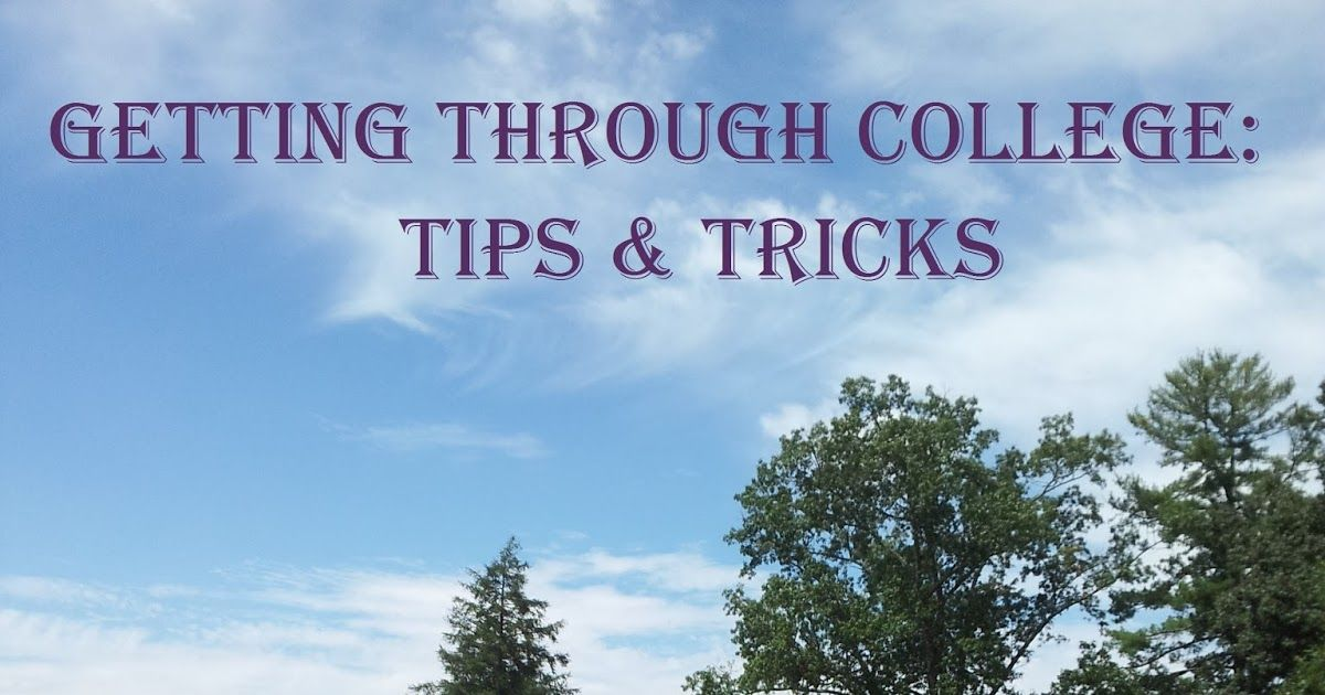 Tips to get you through college.