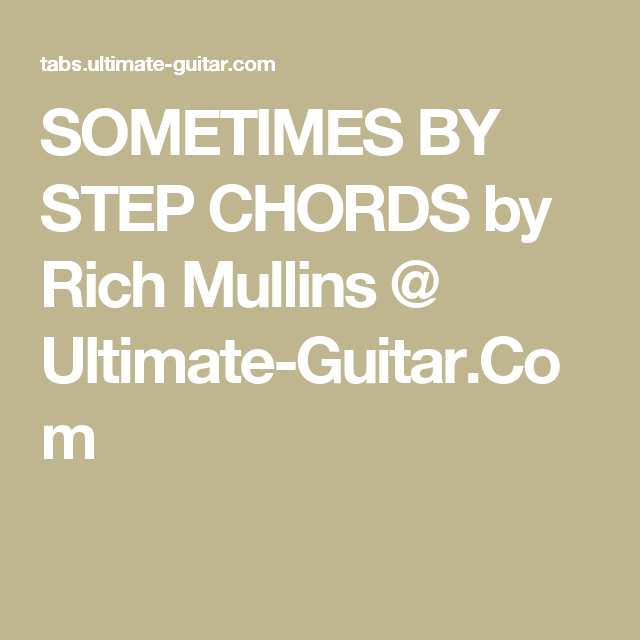 Sometimes By Step Chords By Rich Mullins Ultimate Guitar