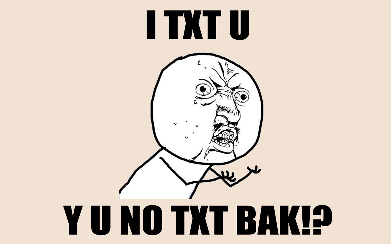 Y U No Guy Text Me Back Funny Babe Quotes