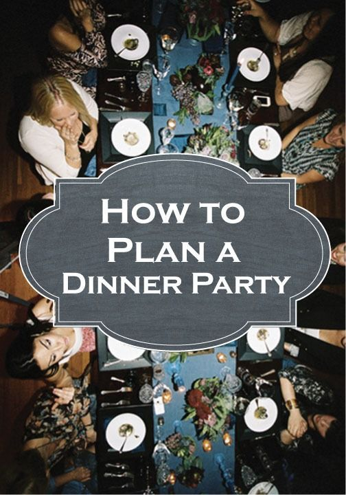 entertaining 101 how to plan a dinner party dinner party inspiration dinner dinner party. Black Bedroom Furniture Sets. Home Design Ideas