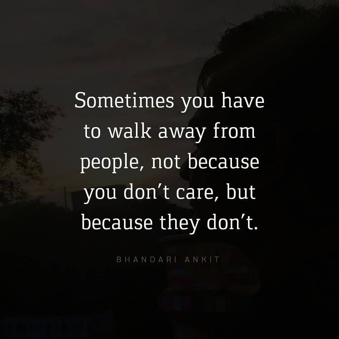 Sometimes you have to walk away from people | Love photos