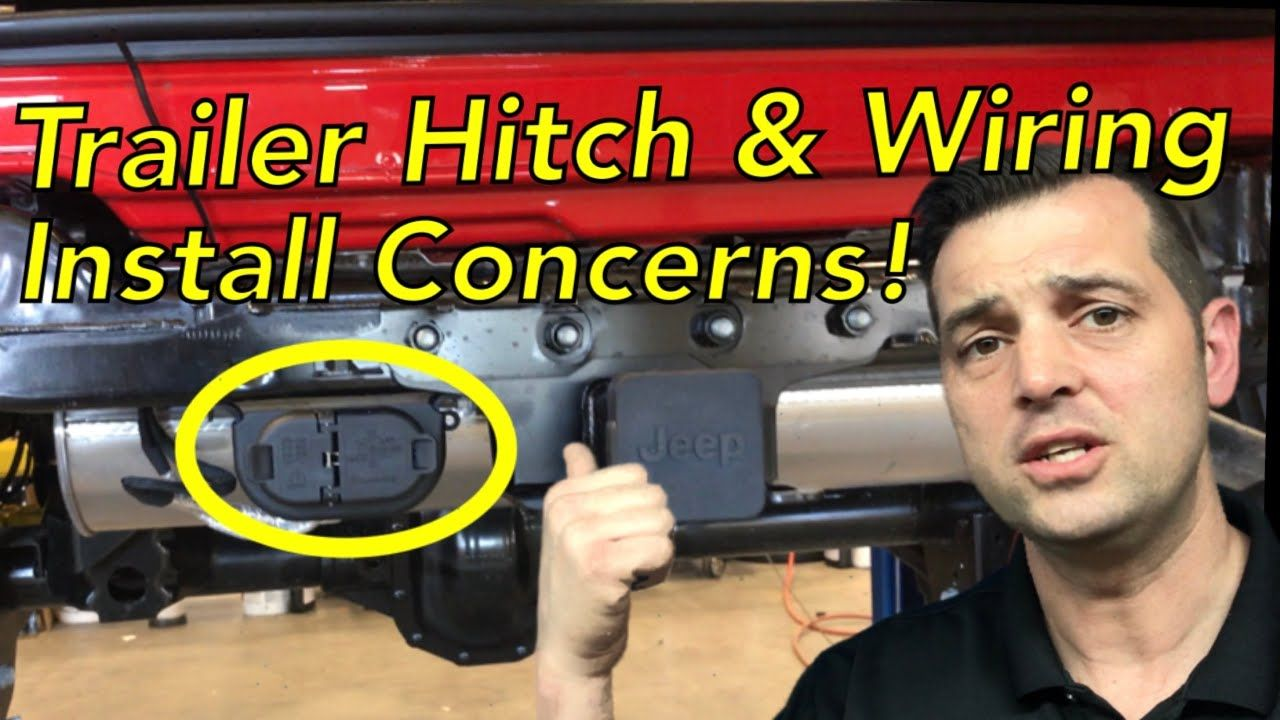 Trailer Hitch and Wiring Concerns 🔴 Jeep JL 2018 Wrangler