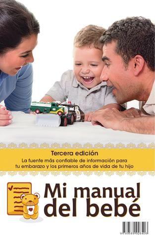 Mi Manual Del Bebé Información Sobre Etapas Del Embarazo Preparación Del Parto Parto Cuidados Del Recien Nacido Salud Del Bebé Bebes Recien Nacidos Cuidados