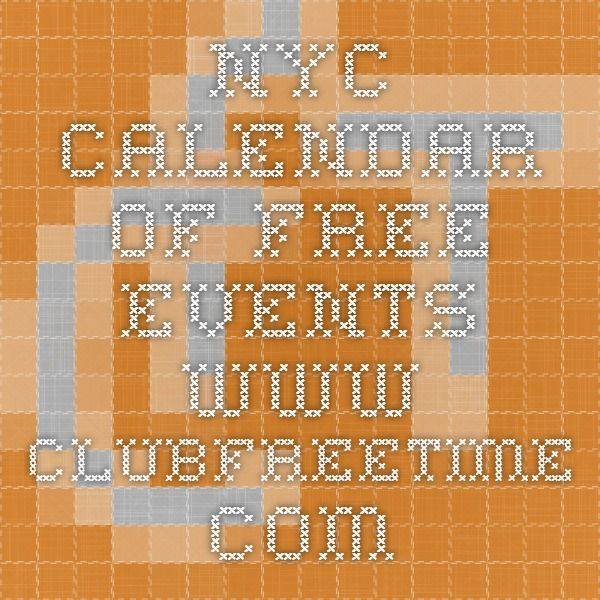NYC calendar of free events www clubfreetime com | Travel