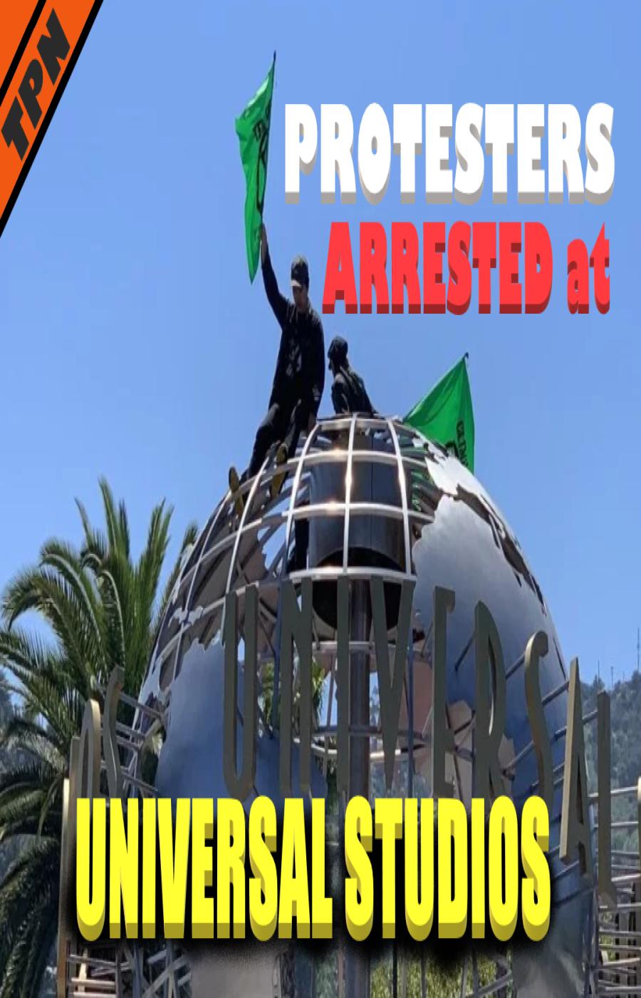 Protesters Arrested At Universal Studios Universal Studios Universal Studios Theme Park Universal Studios Orlando