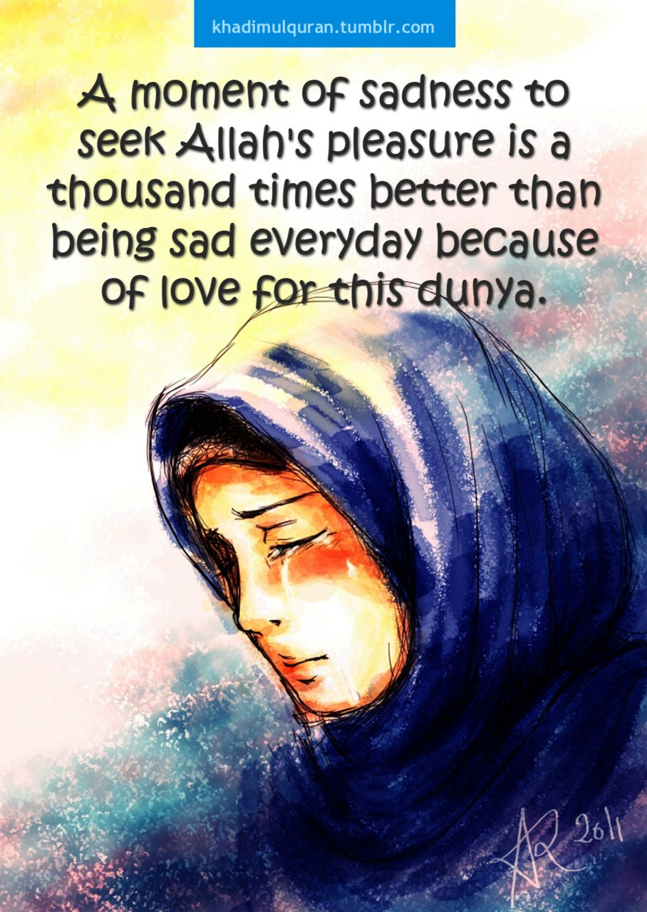 A Moment Of Sadness Allah Islamic Quotes Sadness Dunya Islamic Quotes Islamic Love Quotes Islam
