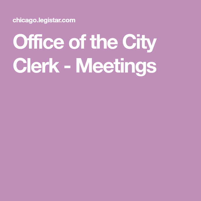 Office Of The City Clerk Meetings Health Administration