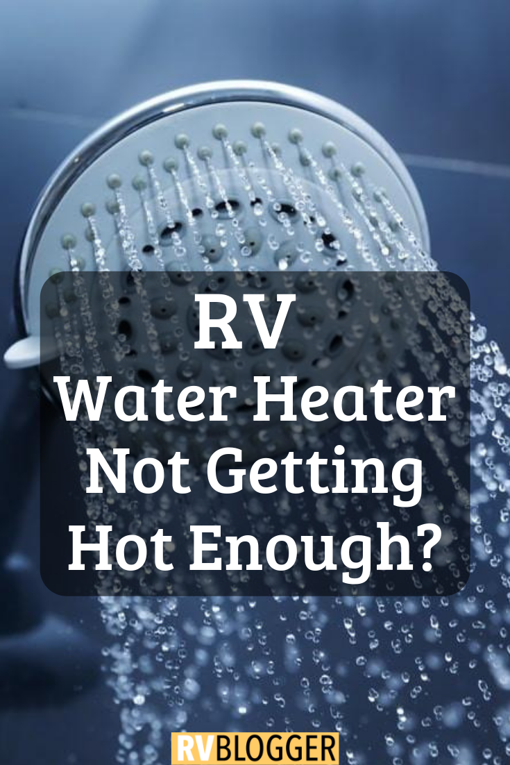 RV Water Heater Not Getting Hot Enough! | RV Blogger | Rv