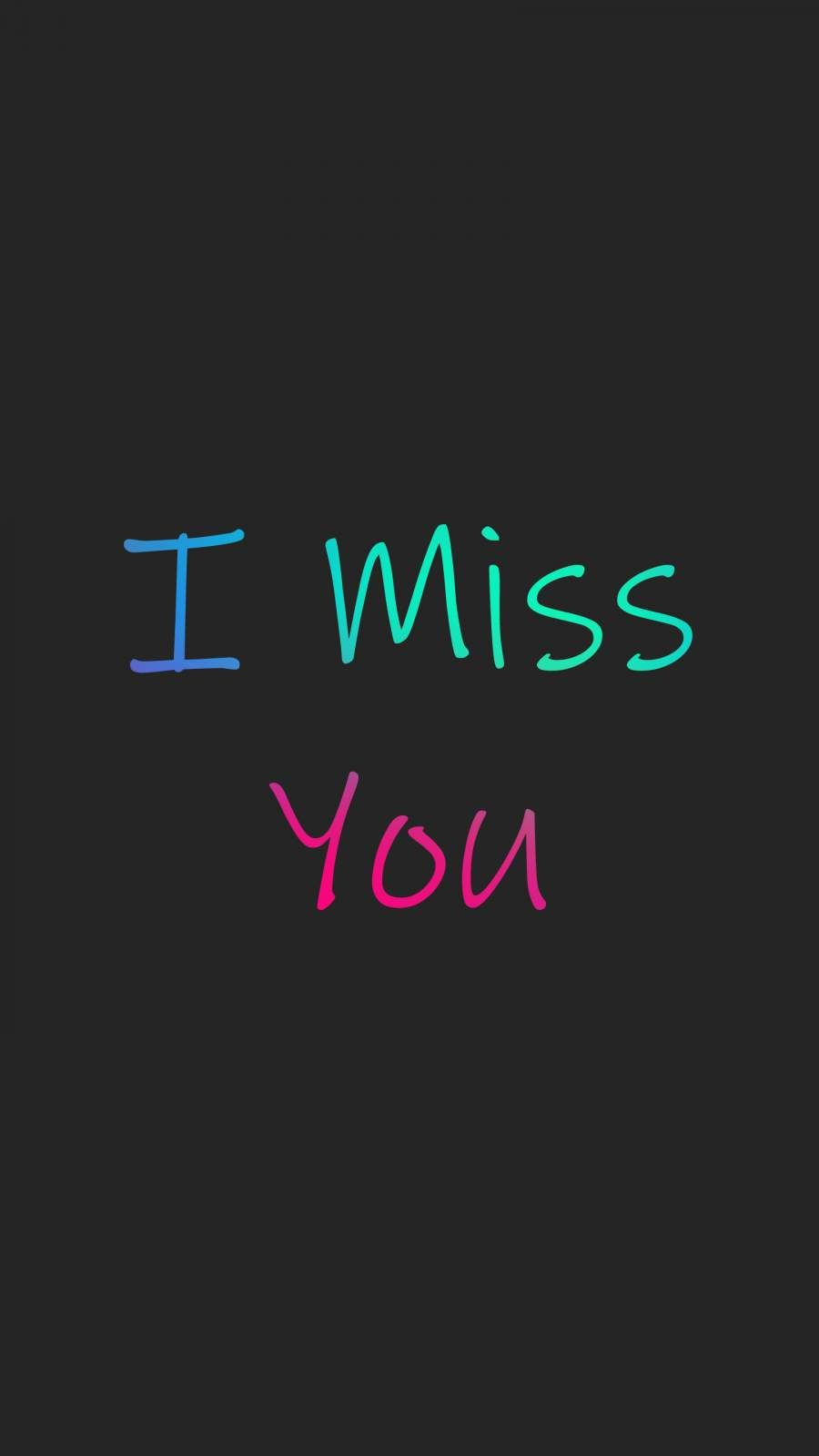 I Miss You Iphone Wallpaper I Miss You Wallpaper Iphone