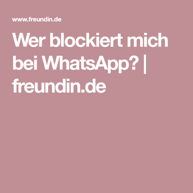 Wer blockiert mich bei WhatsApp? | Freundin de, Blockieren