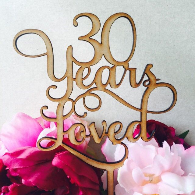 30 Wedding Anniversary Ideas: 30 Years Loved Cake Topper Anniversary Cake Topper Cake
