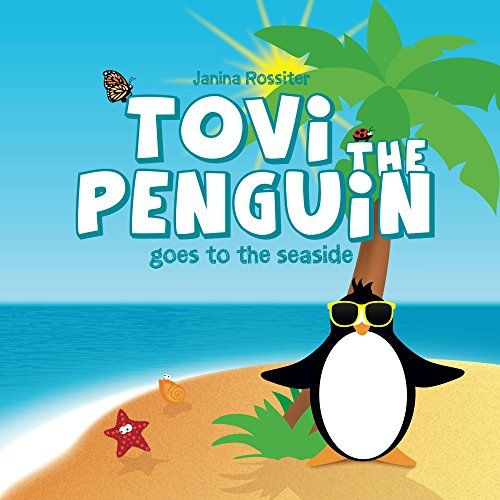 Tovi the Penguin goes to the seaside by Janina Rossiter