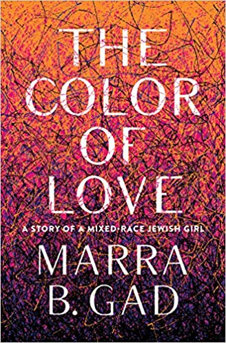 The Color of Love A Story of a MixedRace Jewish Girl