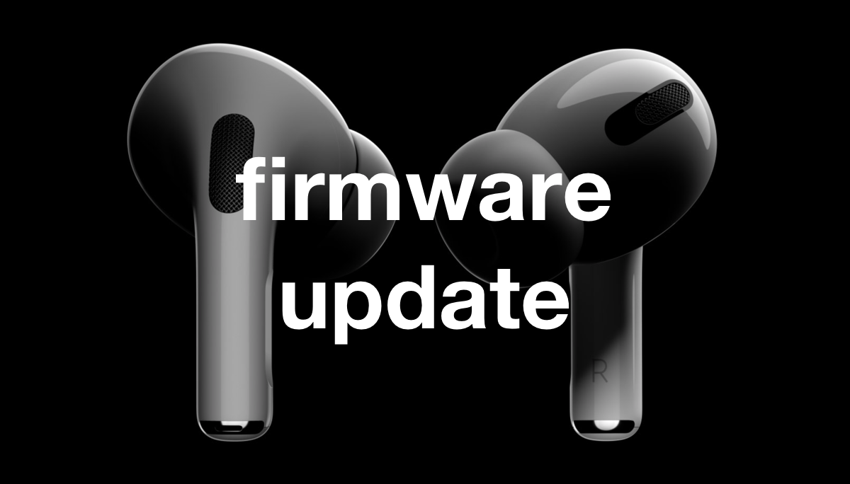 Apple Airpods Pro Update Latest Firmware Patch Not Good For Noise Cancellation Here Is How To Upgrade Firmware Airpods Pro Noise Cancelling