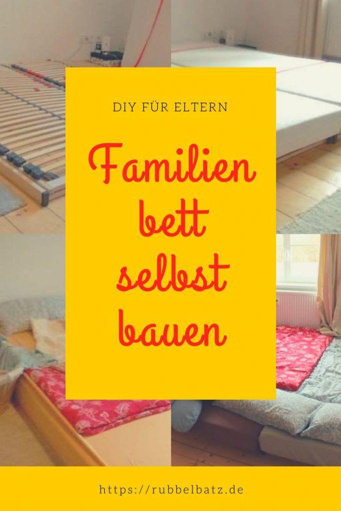 Familienbett Bauen Mit Einfachsten Mitteln Zum Riesenbett Anleitung Familienbett Familien Bett Familienbett Bauen