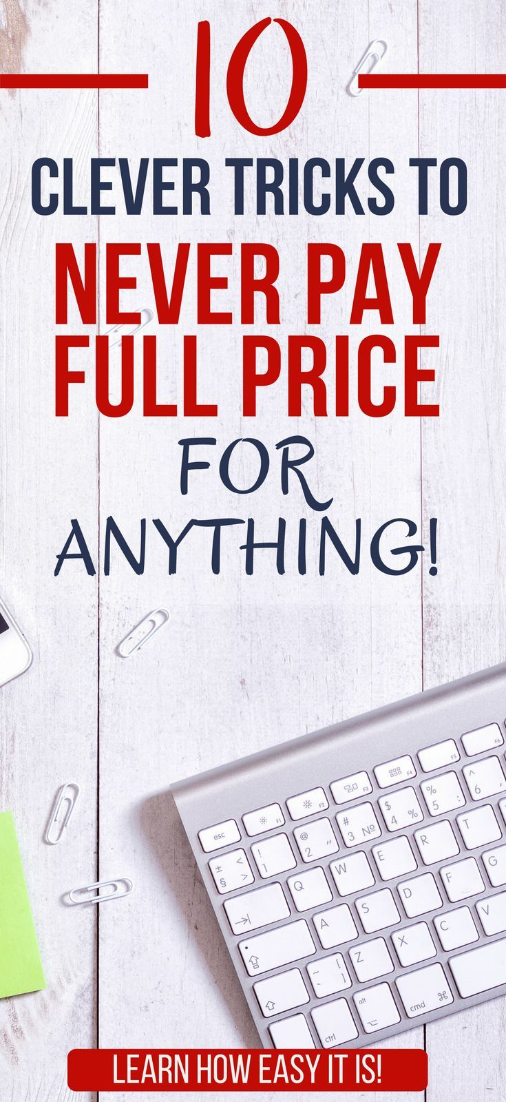 10 Clever Tricks to Never Pay Full Price for Anything 10 Clever Tricks to Never Pay Full Price for Anything  Discover 10 clever tricks, tips, and hacks for saving money on each and every purchase.  money saving hacks lifehacks | tips for saving money frugal living | ways to save money on bills |