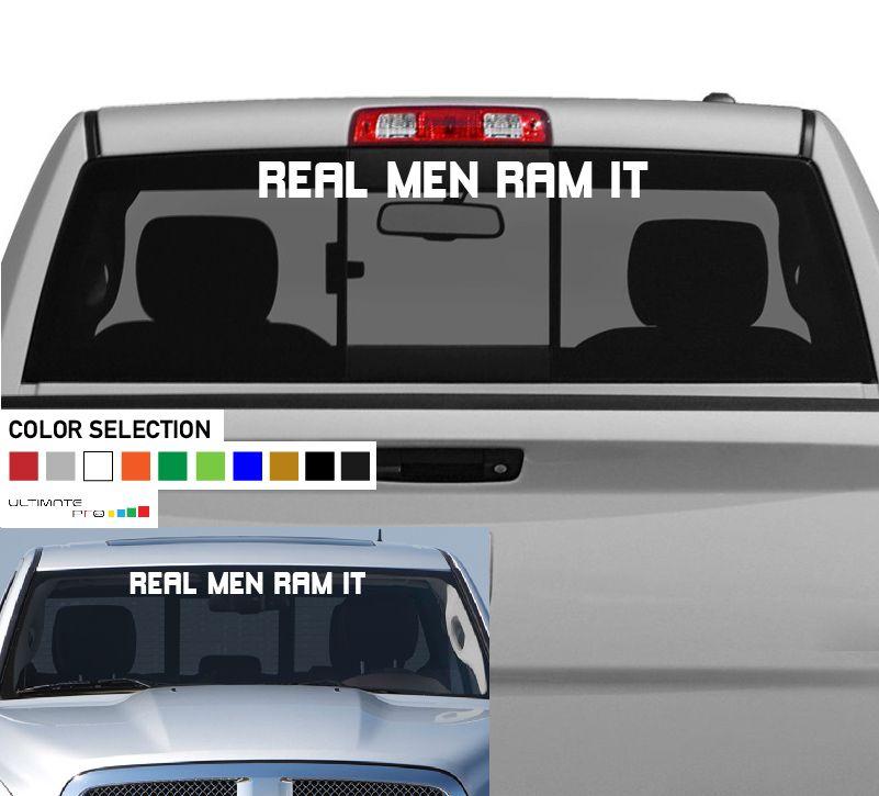 Dodge ram pickup truck windshield decal sticker. (real men ram it) Many  colors